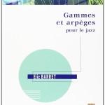 GAMMES ET ARPEGES POUR LE JAZZ 1.1